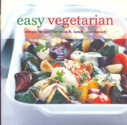Easy Vegetarian: Simple Recipes for Brunch, Lunch, and Dinner (Paperback)