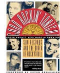 Good Rockin' Tonight: Sun Records and the Birth of Rock 'N' Roll (Paperback)