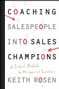 Coaching Salespeople into Sales Champions: A Tactical Playbook for Managers and Executives (Hardcover)