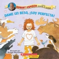 Dame un beso, soy perfecta! / Kiss Me, I'm Perfect! (Paperback)