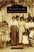 Italians in the Santa Clara Valley (Paperback)