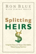 Splitting Heirs: Giving Your Money and Things to Your Children Without Ruining Their Lives (Paperback)