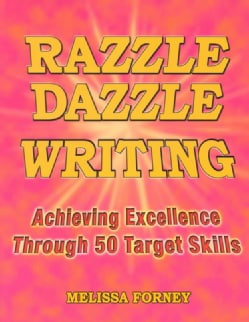 Razzle Dazzle Writing: Achieving Excellence Through 50 Target Skills (Paperback)