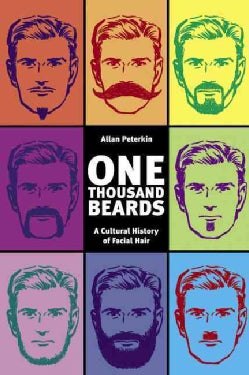 One Thousand Beards: A Cultural History of Facial Hair (Paperback)