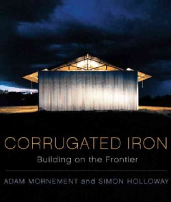 Corrugated Iron: Building on the Frontier (Hardcover)
