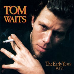 Tom Waits - Tom Waits: Early Years: Vol. 2