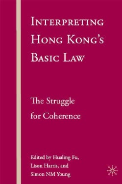 Interpreting Hong Kong's Basic Law: The Struggle for Coherence (Hardcover)