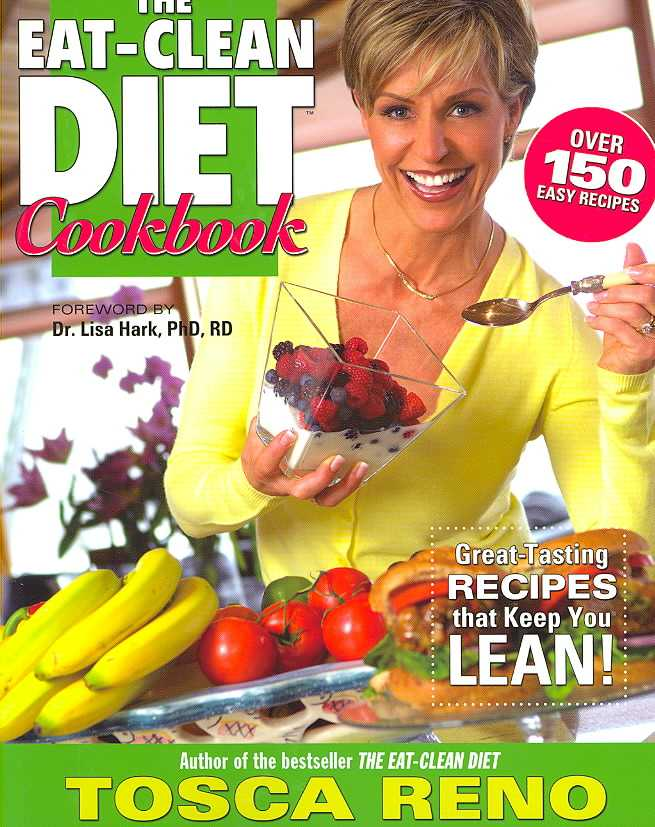 The Eat-Clean Diet Cookbook: Great-tasting Recipes That Keep You Lean (Paperback)