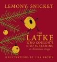 The Latke Who Couldn't Stop Screaming: A Christmas Story (Hardcover)