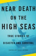 Near Death on the High Seas: True Stories of Disaster and Survival (Paperback)
