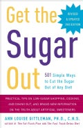 Get the Sugar Out: 501 Simple Ways to Cut the Sugar Out of Any Diet (Paperback)
