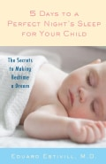 5 Days to a Perfect Night's Sleep for Your Child: The Secrets to Making Bedtime a Dream (Paperback)