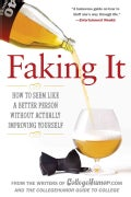 Faking It: How to Seem Like a Better Person Without Actually Improving Yourself (Paperback)