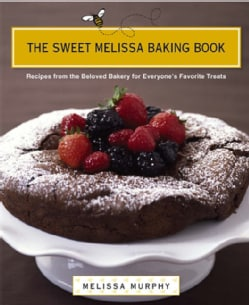 The Sweet Melissa Baking Book: Recipes from the Beloved Bakery for Everyone's Favorte Treats (Hardcover)