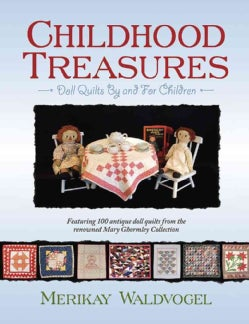 Childhood Treasures: Quilts by and for Children (Paperback)