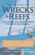 The Captain's Guide to Wrecks and Reefs: Florida's East & West Coast, Florida's Keys, the Bahamas (Paperback)