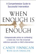 When Enough Is Enough: A Comprehensive Guide to Successful Intervention (Paperback)