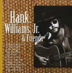 Hank Jr. Williams - Hank Jr. & Friends