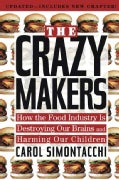 The Crazy Makers: How the Food Industry Is Destroying Our Brains and Harming Our Children (Paperback)