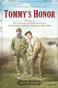 Tommy's Honor: The Story of Old Tom Morris and Young Tom Moriis, Golf's Founding Father and Son (Paperback)