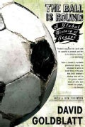 The Ball Is Round: A Global History of Soccer (Paperback)