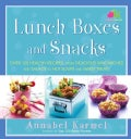 Lunch Boxes and Snacks: Over 120 Recipes from Delicious Sandwiches and Salads to Hot Soups and Sweet Treats (Hardcover)