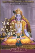 The Yoga of the Bhagavad Gita: An Introduction to India's Universal Science of God-Realization (Paperback)