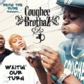 Coughee Brothaz - Waitin' Our Turn