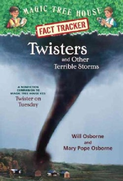 Twisters and Other Terrible Storms: A Nonfiction Companion to Magic Tree House #23: Twister on Tuesday (Paperback)