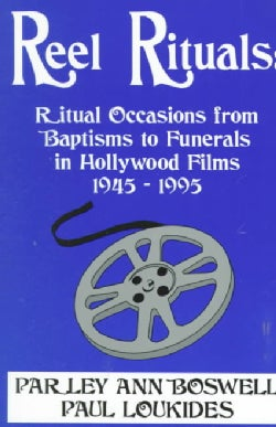 Reel Rituals: Ritual Occasions from Baptisms to Funerals in Hollywood Films, 1945-1995 (Paperback)