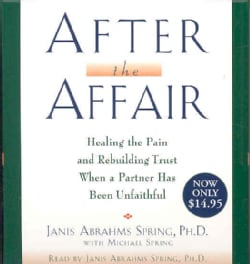 After the Affair: Healing the Pain and Rebuilding Trust When a Partner Has Been Unfaithful (CD-Audio)