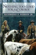 Nothing Too Good for a Cowboy (Paperback)