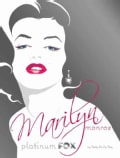 Marilyn Monroe: Platinum Fox (Hardcover)