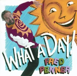 Fred Penner - What a Day