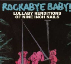 Various - Rockabye Baby! Lullaby Renditions of Nine Inch Nails