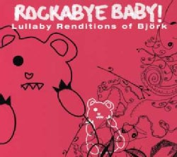 Various - Rockabye Baby! Lullaby Renditions of Bjork