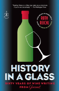 History in a Glass: Sixty Years of Wine Writing from Gourmet (Paperback)