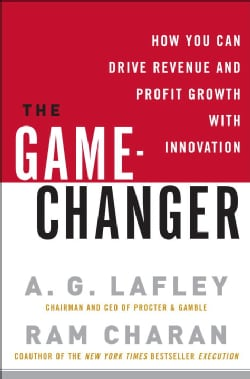 The Game-Changer: How You Can Drive Revenue and Profit Growth with Innovation (Hardcover)