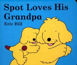 Spot Loves His Grandpa (Board book)