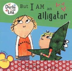 But I Am an Alligator (Paperback)
