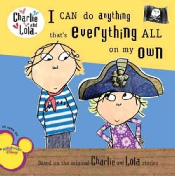 I Can Do Anything That's Everything All on My Own (Paperback)