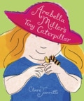 Arabella Miller's Tiny Caterpillar (Hardcover)