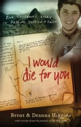 I Would Die for You: One Student's Story of Passion, Service & Faith (Paperback)