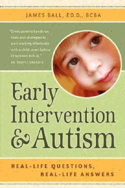 Early Intervention and Autism: Real-Life Questions, Real-Life Answers (Paperback)