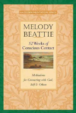 52 Weeks of Conscious Contact: Meditations for Connecting With God, Self & Others (Paperback)