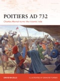Poitiers AD 732: Charles Martel Turns the Islamic Tide (Paperback)