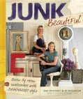 Junk Beautiful: Room by Room Makeovers With Junkmarket Style (Paperback)