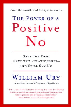 The Power of a Positive No: How to Say No and Still Get to Yes (Paperback)