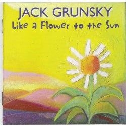 Jack Grunsky - Like a Flower to the Sun
