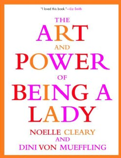 The Art and Power of Being a Lady (Paperback)